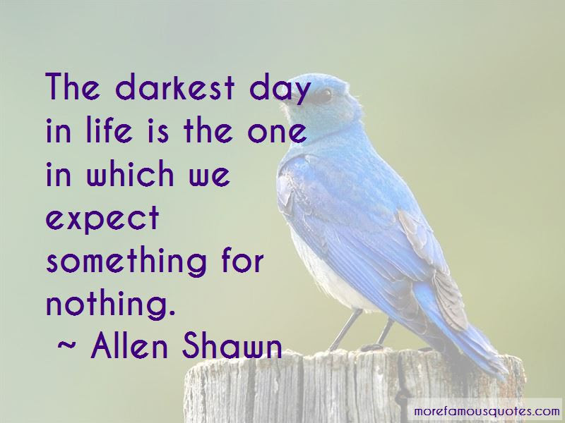 Expect Something For Nothing Quotes Top 39 Quotes About Expect