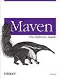 Maven, The Definitive Guide