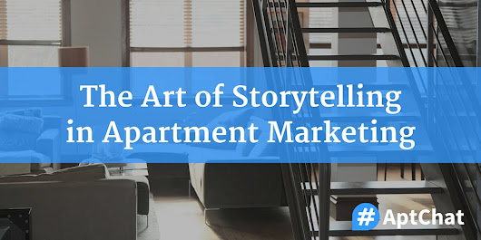 The Art of Storytelling in Apartment Marketing | #AptChat