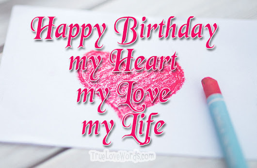 Love Birthday Messages for Her » True Love Words