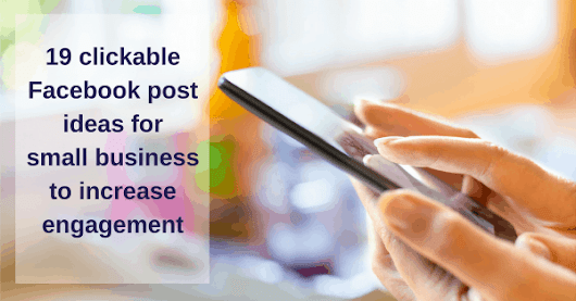 19 clickable Facebook post ideas for small business | Kellie O'Brien Media