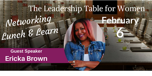 The Leadership Table for Women Networking Lunch & Learn
