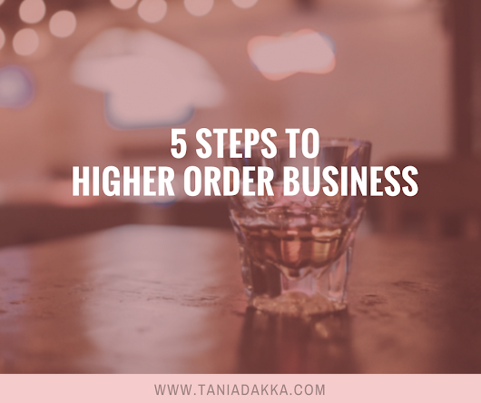 5 Steps to Higher Order Business