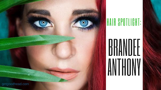 Hair Spotlight: Brandee Anthony - Get Good Head