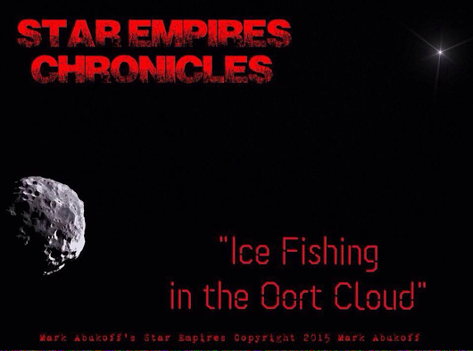 "Star Empires Chronicles: Episode One ""Ice Fishing in the Oort Cloud"" - Abukoff House Books"