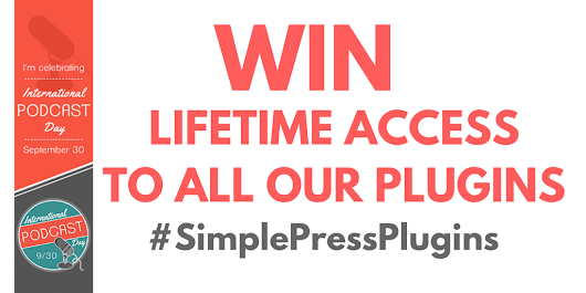 #PodcastDay - Win Lifetime Access To All Our #SimplePressPlugins