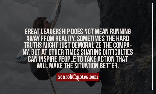 Leadership Quotes Quotes About Leadership Sayings About Leadership