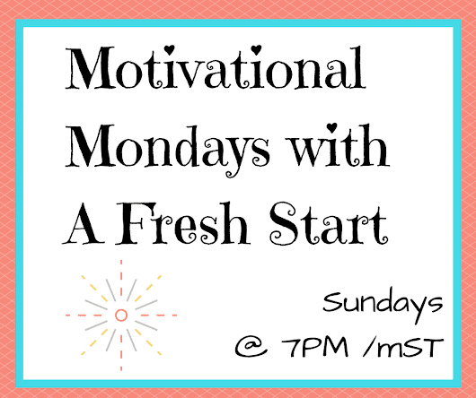 Motivational Monday Blogger Linkup #130 - A Fresh Start on a Budget
