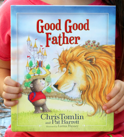 Good Good Father ~ Children's Book Review, Free Printables and Giveaway (U.S.-10/16)