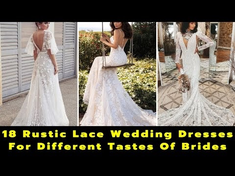 18 Rustic Lace Wedding Dresses For Different Tastes Of Brides | Wedding Gown Design | Bridal Dresses