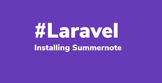 Install Summernote With Laravel Tutorial