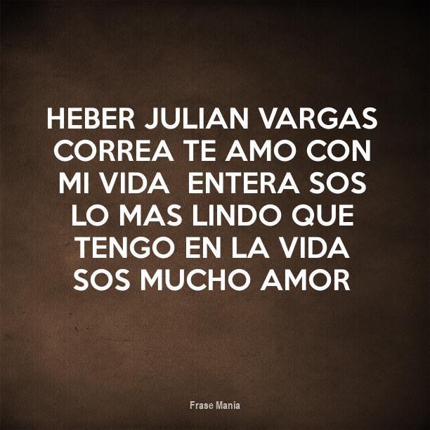 Cartel Para Heber Julian Vargas Correa Te Amo Con Mi Vida Entera