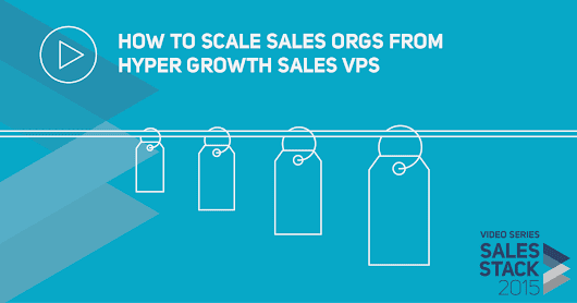 How to Scale Sales Orgs From Hyper Growth Sales VPs