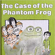 The Case of the Phantom Frog