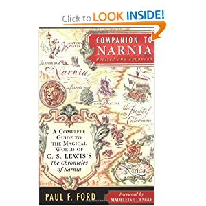 Companion to Narnia, Revised Edition: A Complete Guide to the Magical World of C.S. Lewis's The Chronicles of Narnia