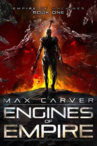 Engines of Empire by Max Carver