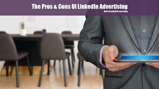 Pros & Cons Of LinkedIn Advertising
