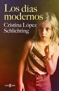 megustaleer - Los días modernos - Cristina López Schlichting