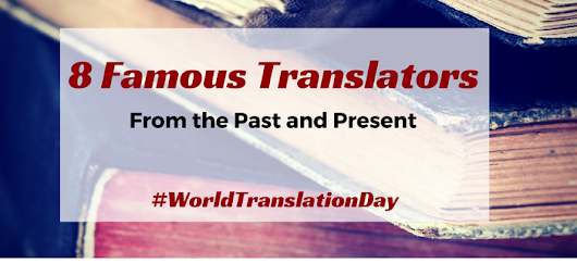 8 Famous Translators From the Past and Present