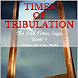 Times of Tribulation: Christian End Times Thriller (The End Times Saga Book 7) - Kindle edition by Cliff Ball. Religion & Spirituality Kindle eBooks @ Amazon.com.