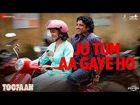 Jo Tum Aa Gaye Ho Lyrics - Toofaan   Arijit Singh
