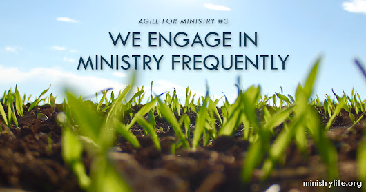 Agile 3: We Engage in Ministry Frequently
