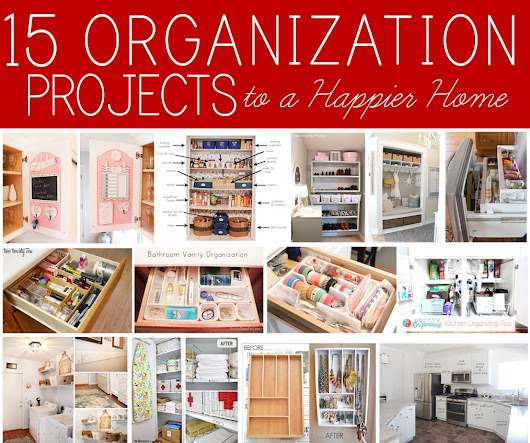 15 Home Organization Projects to a Happier Home - How to Nest for Less™