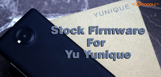 Stock Rom/Firmware for For Yu Yunique (Official)