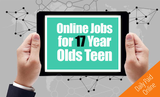 5 Real Online Jobs for 17 Year Olds (Legit Job Opportunity)