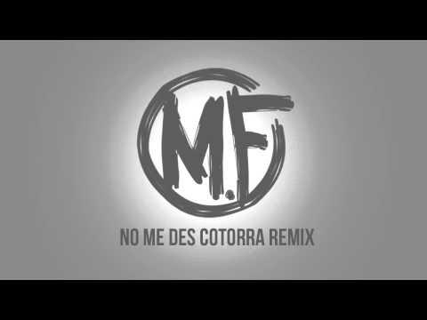 Mario Frias 809 - No me De Cotorra Remix