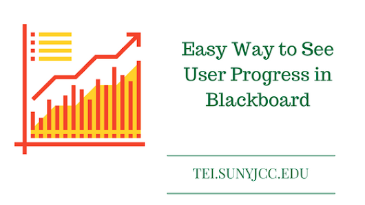 Easy Way to See User Progress in Blackboard - SUNY JCC Technology-Enhanced Instruction