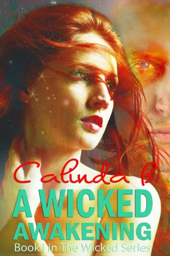 A Wicked Awakening: Book I in the Wicked Series by Calinda B