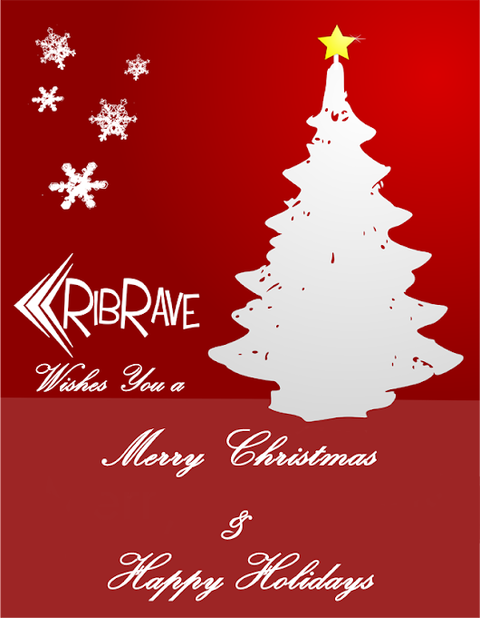 Merry Christmas and Happy Holidays from RibRave