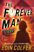 Title: The Forever Man (W.A.R.P. Series #3), Author: Eoin Colfer