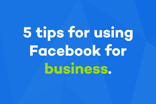 5 Tips for using Facebook as a small business