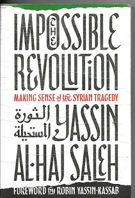 Extracts from The Impossible Revolution by Yassin al-Haj Saleh