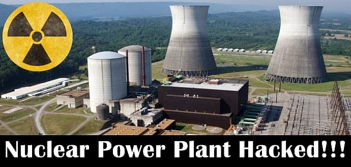Nuclear Power Plant hacked, hackers tried to steal ingredients for dirty bombs
