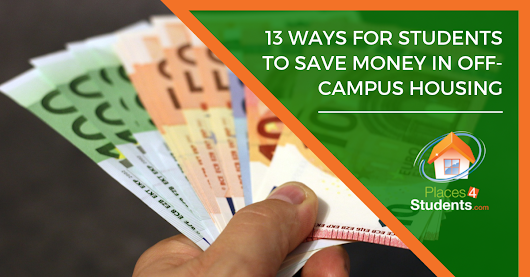 13 Ways for Students to Save Money in Off-Campus Housing