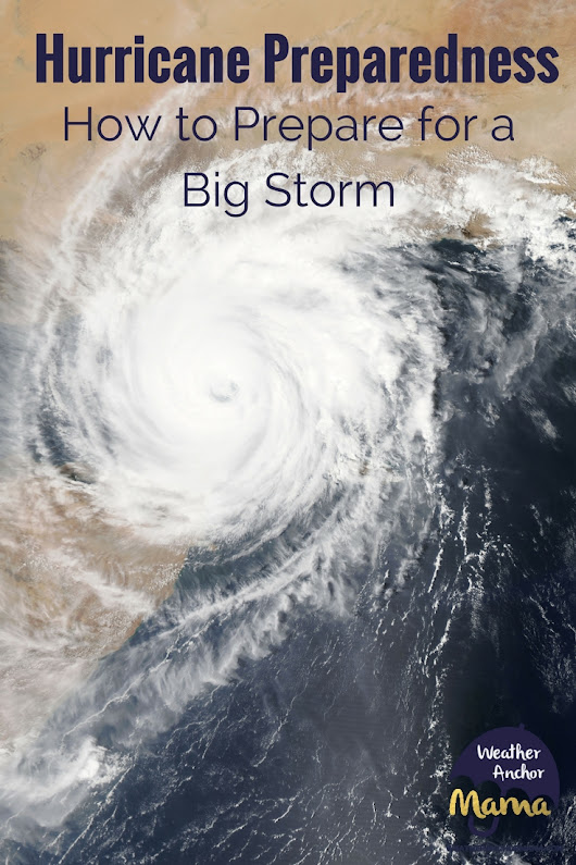 Hurricane Preparedness: How to Prepare Big Storms | Weather Anchor Mama