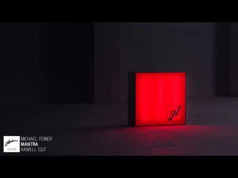Michael Feiner - Mantra (Axwell Cut)