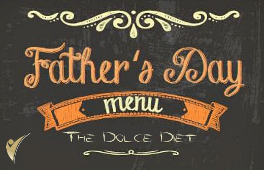 The Dolce Diet Father's Day Menu | The Dolce Diet