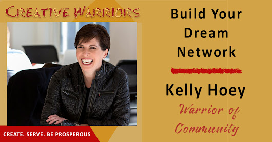 Kelly Hoey – Build Your Dream Network | Creative Warriors Unite