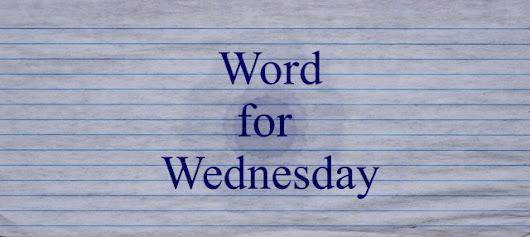Word for Wednesday – Ephemeral