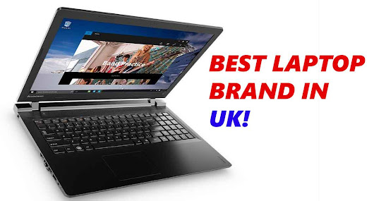 Best Laptop Brands UK | Which is Best Laptop Brand of UK?