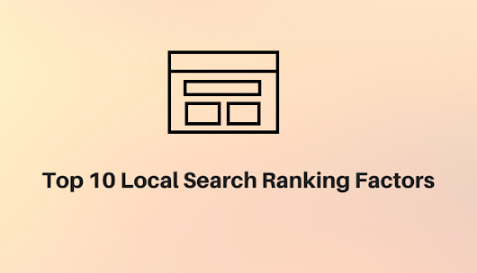Top 10 Local Search Ranking Factors | eMarketing Blogger