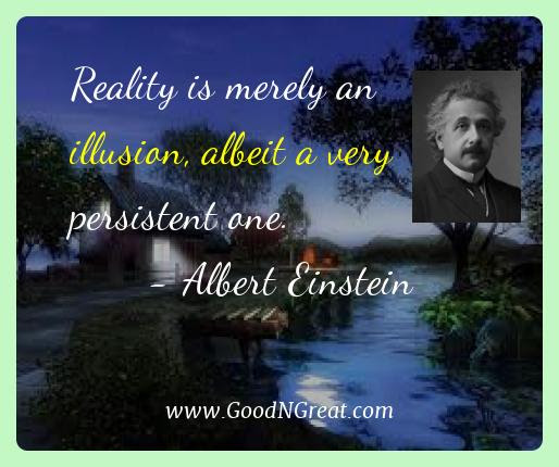 Famous Quotes Of Albert Einstein Reality Is Merely An Illusion