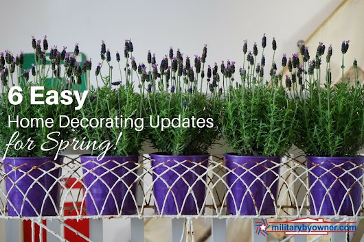 6 Easy Home Decorating Updates for Spring