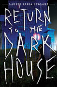 Title: Return to the Dark House, Author: Laurie Faria Stolarz
