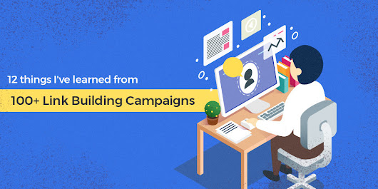 12 Lessons I've Learned from 100+ Link Building Campaigns - Wins & Fails