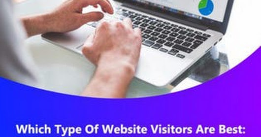 Which Type Of Website Visitors Are Best: Social, Search, Or Referral?